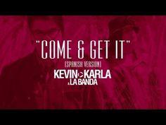 Come & Get It - Kevin Karla & LaBanda - Me encanta este grupo.