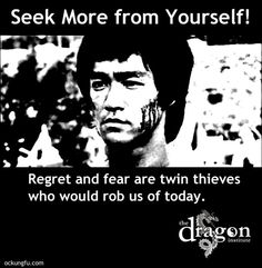 Seek more from yourself.  Bruce Lee