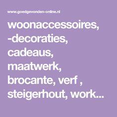 woonaccessoires, -decoraties, cadeaus, maatwerk, brocante, verf , steigerhout, workshops, styling-advies, stoer-sober wonen, landelijk wonen , woonwinkel & onlineshop. Sober, Advent, Rustic
