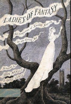 Ladies of Fantasy, edited by Seon Manley & Gogo Lewis; cover by Edward Gorey