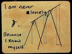 i am never lonely.. because i know myself. // via postsecret.com