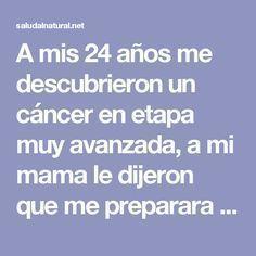 A mis 24 años me descubrieron un cáncer en etapa muy avanzada, a mi mama le dijeron que me preparara esto y hoy estoy libre de cáncer. #Comparte, puedes salvar vidas.