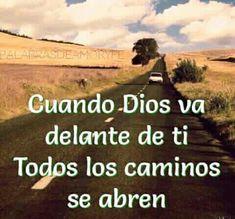 Devocional 08/05/2017. Cuando Dios va delante de ti todos los caminos se abren.