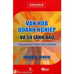 Văn Hóa Doanh Nghiệp Và Sự Lãnh Đạo Tác giả : Edar.H.Schein | TheWannaShop.com