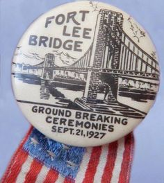The GEORGE WASHINGTON BRIDGE: a pin from the groundbreaking ceremony for building the GWB in They originally planned on naming the bridge after Fort Lee on the Palisades on the NJ side Jersey Girl, New Jersey, North Arlington, Palisades Park, Start High School, Fort Lee, Washington Heights, Moving To Florida, Bergen County