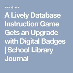 A Lively Database Instruction Game Gets an Upgrade with Digital Badges | School Library Journal