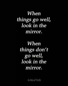Look in the mirror.