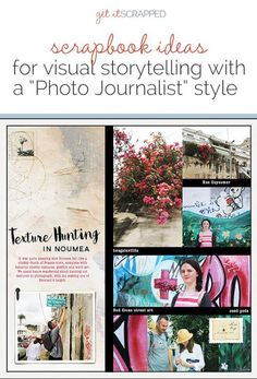 "Scrapbook Ideas for Visual Storytelling with a ""Photo Journalist"" Story Style 