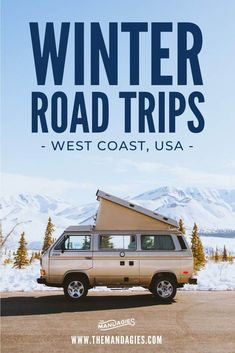 The 10 Best Winter Road Trip Routes On The West Coast To Help You Embrace Cold-Weather Adventures - The Mandagies
