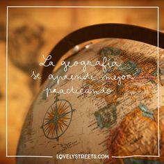 Después de muchos viajes, no se te escapará ni una en geografía. #LovelyStreets #quotes #travel #qodd #maps #geography