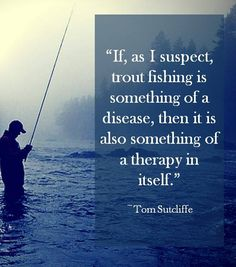 (1) Fly Fishing Quotes