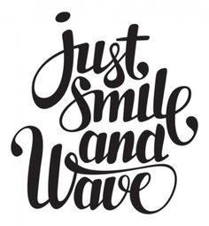 Typeverything.com - Just smile and wave. - Typeverything — Designspiration