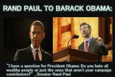 Rand Paul to Barack on Liberal Hypocrites Liberal Hypocrisy, Political Corruption, Liberal Logic, Political Views, Politicians, Obama Lies, Barack Obama, Obama Cartoon, Conservative Politics