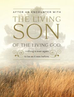 """After an encounter with the living Son of the living God, nothing is ever again to be as it was before."" Jeffrey R. Holland - from the new book ""To My Friends"""
