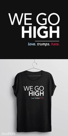 f6048a95f23 Love trumps hate t-shirt with quote  When they go low