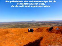 """""""Die gefährlichste aller Weltanschauungen ist die Weltanschauung der Leute, die die Welt nicht angeschaut haben."""" (Alexander von Humboldt) #travel #fernweh #welt #explore"""