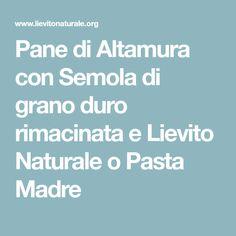 Pane di Altamura con Semola di grano duro rimacinata e Lievito Naturale o Pasta Madre