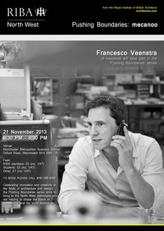 RIBA North West is delighted to bring Francesco Veenstra of Mecanoo to take part in the 'Pushing Boundaries' series.  21 November 2013  6:30 PM - 8:30 PM Manchester Metropolitan Business School