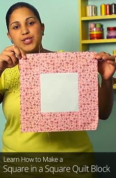 Learn how to make one of the basic quilting patterns: the square in a square quilt block.