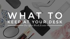 10 Things To Keep At Your Desk  | StyleCaster