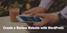 How to Create a Review Website with WordPress 4 Key Elements