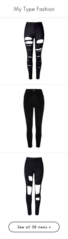 """""""My Type Fashion"""" by leeladanielsen ❤ liked on Polyvore featuring jeans, pants, bottoms, calças, high rise skinny jeans, distressed skinny jeans, high waisted jeans, high-waisted jeans, high waisted distressed jeans and black"""