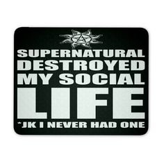 Supernatural Destroyed My Social Life - Mousepad