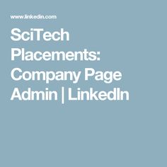 SciTech Placements: Company Page Admin | LinkedIn