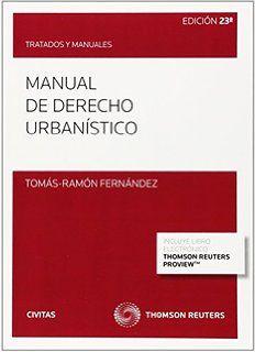 FERNÁNDEZ, Tomas Ramón. Manual de Derecho Urbanístico. 23ª ed Civitas 2014.