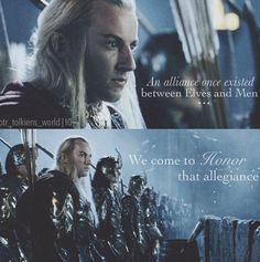 An alliance once existed between Elves and Men. We come to honour that allegiance.