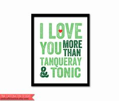 I Love You More Than Tanqueray & Tonic by PinkCaffeination on Etsy