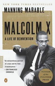 """by Malcolm X Winner of the 2012 Pulitzer Prize for History Hailed as """"a masterpiece"""" (San Francisco Chronicle), the late Manning Marable's acclaimed biography of Malcolm X finally does justice to one"""