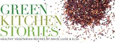 Green Kitchen Stories: Healthy Vegetarian Recipes By David, Luise & Elsa Veggie Recipes, Vegetarian Recipes, Cooking Recipes, Healthy Recipes, Healthy Foods, Eating Healthy, Easy Recipes, Vegetarian Cooking, Healthy Weight