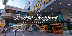 While Singapore is the most expensive city of the world, here is the budget shopping guide in Singapore.