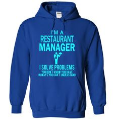 I am a Restaurant manager T Shirt, Hoodie, Sweatshirt