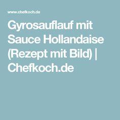 Gyrosauflauf mit Sauce Hollandaise (Rezept mit Bild) | Chefkoch.de