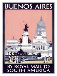 Giclee Print: Buenos Aires by Royal Mail to South America Poster by Kenneth Shoesmith : Travel Ads, Travel Souvenirs, Travel Images, Travel Photos, Trinidad, Pub, Postcard Art, Sale Poster, Poster Poster