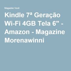 "Kindle 7ª Geração Wi-Fi 4GB Tela 6"" - Amazon - Magazine Morenawinni"