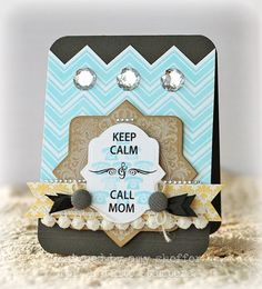 Keep Calm and Call Mom card designed by Amy Sheffer
