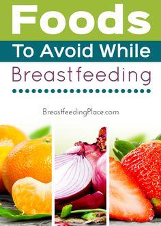 Breastfeeding: Foods to Avoid While Breastfeeding