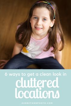 Learn how to shoot in cluttered locations such as in the home, to get clean images without distracting backgrounds! Great tips for family photographers who take pictures in the home.