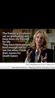 HP - JK Rowling and Deatheaters. :)
