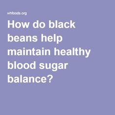 How do black beans help maintain healthy blood sugar balance?