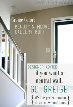 Designer Advice: If you want a neutral wall color, go with Greige!  It's the perfect combo of warm + cool tones