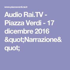 """Audio Rai.TV - Piazza Verdi - 17 dicembre 2016 """"Narrazione"""""""