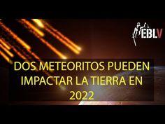 DOS METEORITOS PUEDEN IMPACTAR LA TIERRA EN 2022.¿Extinción? - http://www.misterioyconspiracion.com/dos-meteoritos-pueden-impactar-la-tierra-en-2022-extincion/