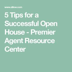 5 Tips for a Successful Open House - Premier Agent Resource Center