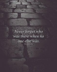 Positive Quotes : QUOTATION – Image : Quotes Of the day – Description Never forget who was there for you.. Sharing is Power – Don't forget to share this quote ! https://hallofquotes.com/2018/04/10/positive-quotes-never-forget-who-was-there-for-you/
