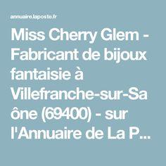 Miss Cherry Glem - Fabricant de bijoux fantaisie à Villefranche-sur-Saône (69400) -  sur l'Annuaire de La Poste