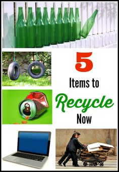 5 Items to Recycle Now